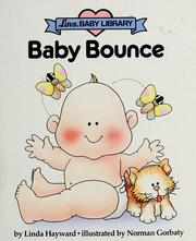 Cover of: Baby bounce | Linda Hayward