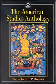 Cover of: The American Studies Anthology (American Visions (Wilmington, Del.), No. 4.) | Richard P. Horwitz