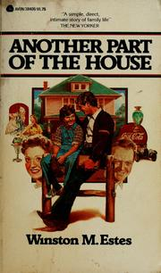 Cover of: Another part of the house | Winston M. Estes
