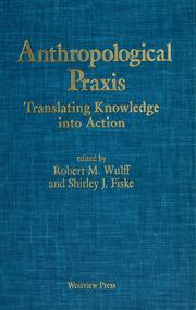 Cover of: Anthropological Praxis | Robert M. Wulff