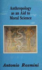 Cover of: Anthropology as an aid to moral science | Antonio Rosmini