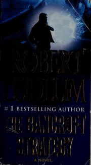Cover of: The Bancroft strategy | Robert Ludlum