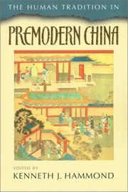 Cover of: The Human Tradition in Premodern China (The Human Tradition Around the World Series, 4) | Kenneth J. Hammond