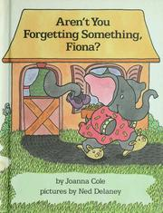 Cover of: Aren't you forgetting something, Fiona? by Joanna Cole