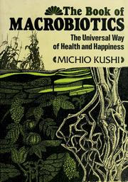 Cover of: The book of macrobiotics | Michio Kushi
