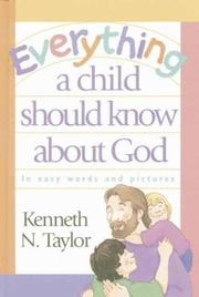 Cover of: Everything a child should know about God: in easy words and pictures