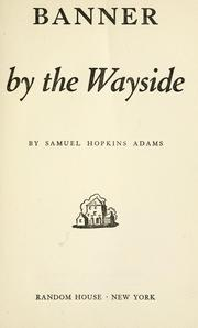 Cover of: Banner by the wayside | Samuel Hopkins Adams