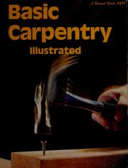 Cover of: Basic carpentry illustrated | by the editors of Sunset Books and Sunset magazine.