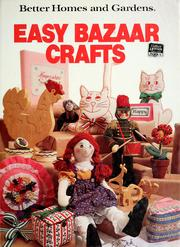 Cover of: Better homes and gardens easy bazaar crafts | Joan Cravens, Ann Levine, Sharyl Heiken