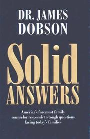 Cover of: Solid Answers: America's foremost family counselor responds to tough questions facing today's families