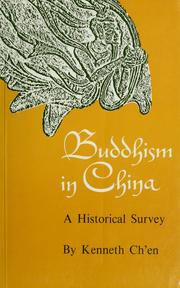 Cover of: Buddhism in China, a historical survey | Kenneth K. S. Chʻen