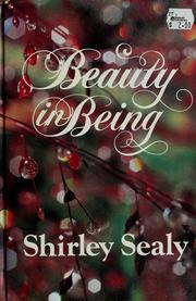 Cover of: Beauty in being | Shirley Sealy