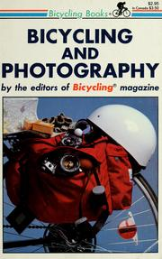 Cover of: Bicycling and photography | by the editors of Bicycling magazine ; text by David H. Bryan ; photo selection by T. L. Gettings.