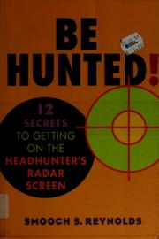 Cover of: Be hunted! | Smooch Reynolds
