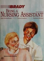 Cover of: Being a nursing assistant | Rose B. Schniedman