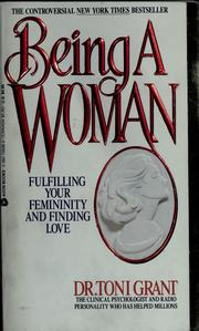 Cover of: Being a woman | Toni Grant