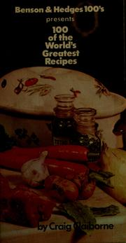 Cover of: Benson & Hedges 100's presents 100 of the world's greatest recipes | James Beard