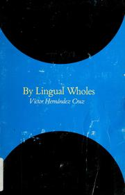 Cover of: By lingual wholes | Victor HernГЎndez Cruz