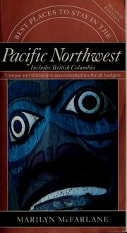 Cover of: Best places to stay in the Pacific Northwest | Marilyn McFarlane