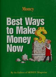 Cover of: Best ways to make money now |