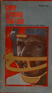 Cover of: Better scramble than lose | Fran Tarkenton