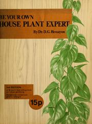 Cover of: Be your own house plant expert | D. G. Hessayon