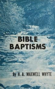 Cover of: Bible baptisms | H. A. Maxwell Whyte