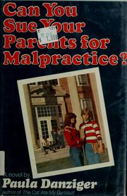 Cover of: Can you sue your parents for malpractice? | Paula Danziger