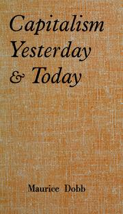 Cover of: Capitalism yesterday and today. | Maurice Herbert Dobb
