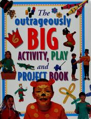 Cover of: The big book of fun and great things to do and learn |
