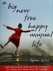 Cover of: A big new free happy unusual life | Nina Wise