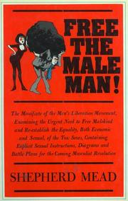 Cover of: Free the male man | Shepherd Mead