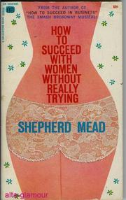 Cover of: How to succeed with women without really trying | Shepherd Mead