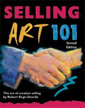Cover of: Selling Art 101, 2nd Edtion | Robert Regis Dvorak