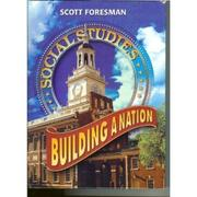 Cover of: Building A Nation (Scott Foresman Social Studies) |