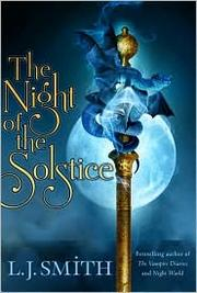 Cover of: The Night of the Solstice by L. J. Smith