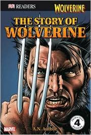Cover of: The story of Wolverine by Michael Teitelbaum
