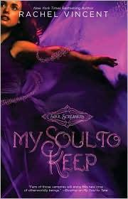 Cover of: My Soul to Keep (Soul Screamers #3) by Rachel Vincent