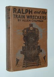 Cover of: Ralph and the train wreckers | Allen Chapman