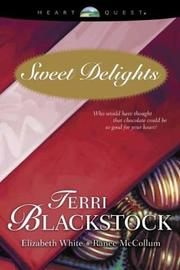 Cover of: Sweet Delights: For Love of Money/The Trouble with Tommy/What She's Been Missing (HeartQuest Anthology)
