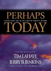 Cover of: Perhaps Today | Tim F. LaHaye