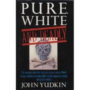 Cover of: Pure, white and deadly | John Yudkin