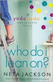 Cover of: Who do I lean on?: Yada Yada House of Hope