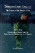Dishonoured legacy : the lessons of the Somalia Affair = by Commission of Inquiry into the Deployment of Canadian Forces to Somalia.