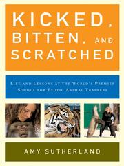 Cover of: Kicked, Bitten, and Scratched | Amy Sutherland