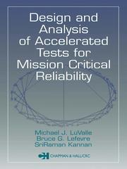 Cover of: Design and analysis of accelerated tests for mission critical reliability | LuValle· Michael.
