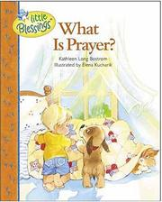 Cover of: What Is Prayer? (Little Blessings)