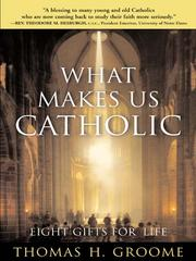 Cover of: What Makes Us Catholic | Thomas H. Groome