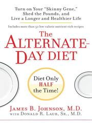 The alternate-day diet by Johnson, James B. M.D.