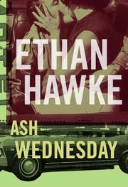 Cover of: Ash Wednesday | Ethan Hawke